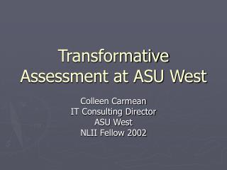 Transformative Assessment at ASU West