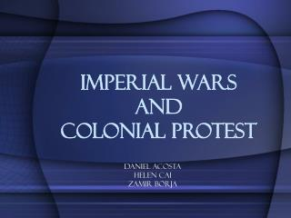 Imperial Wars  and  Colonial Protest