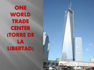 One World Trade  Center  ( Torre de la Libertad)