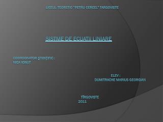 Cuprins Capitolul  I : Cuprins Definitii Metode  de  rezolvare  a  sistemelor liniare