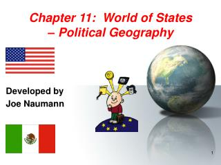 Chapter 11:  World of States – Political Geography