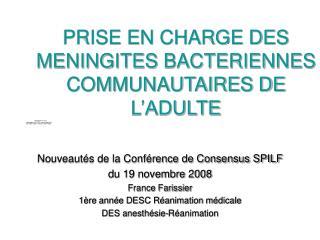 PRISE EN CHARGE DES MENINGITES BACTERIENNES COMMUNAUTAIRES DE L'ADULTE
