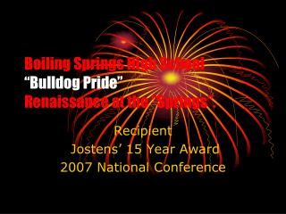 Boiling Springs High School  Bulldog Pride   Renaissance at the  Springs .