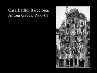 Casa Batlló, Barcelona,  Antoni Gaudí: 1905-07