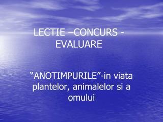 LECTIE –CONCURS -EVALUARE