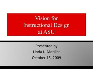 Vision for  Instructional Design  at ASU