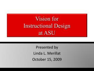 Vision for  Instructional Design  at ASU
