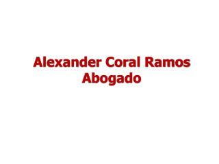 Alexander Coral Ramos Abogado