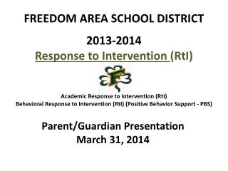 FREEDOM AREA SCHOOL DISTRICT 2013-2014  Response to Intervention  ( RtI )