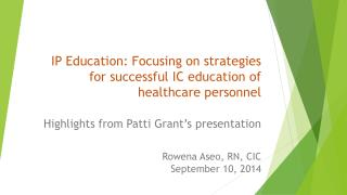 IP Education: Focusing on strategies for successful IC education of healthcare personnel