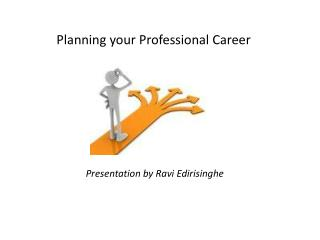 Planning your Professional Career