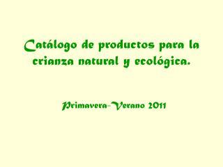 Catálogo de productos para la crianza natural y ecológica.