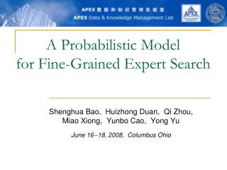 A Probabilistic Model  for Fine-Grained Expert Search