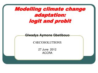 Modelling climate change adaptation:  logit and probit