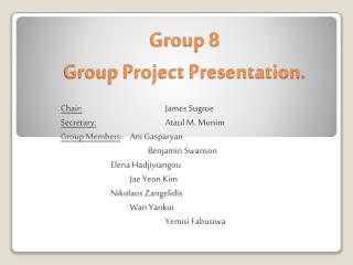 Group 8 Group Project Presentation.
