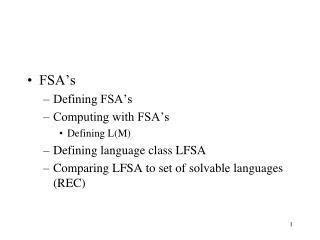 FSA's Defining FSA's Computing with FSA's Defining L(M) Defining language class LFSA
