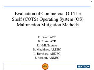 Evaluation of Commercial Off The Shelf (COTS) Operating System (OS) Malfunction Mitigation Methods