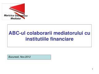 ABC-ul colaborarii mediatorului cu institutiile financiare