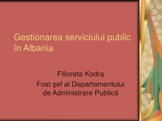 Gestionarea serviciului public �n  Albania