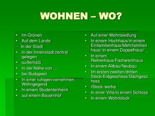 WOHNEN � WO?