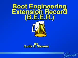 Boot Engineering Extension Record (B.E.E.R.)