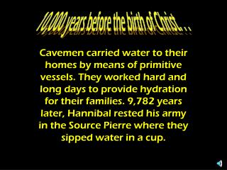 10,000 years before the birth of Christ. . .