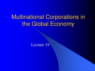 Multinational Corporations in the Global Economy