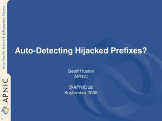 Auto-Detecting Hijacked Prefixes?
