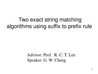 Advisor: Prof.  R. C. T. Lee  Speaker: G. W. Cheng