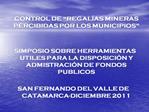CONTROL DE  REGAL AS MINERAS PERCIBIDAS POR LOS MUNICIPIOS        SIMPOSIO SOBRE HERRAMIENTAS UTILES PARA LA DISPOSICI N