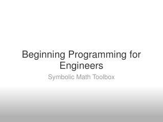 Beginning Programming for Engineers