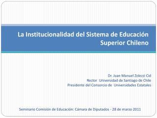 La Institucionalidad del Sistema de Educación Superior Chileno