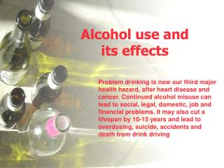 Alcohol use and  its effects