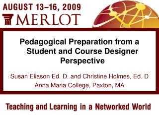 Susan Eliason Ed. D. and Christine Holmes, Ed. D Anna Maria College, Paxton, MA