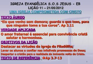 IGREJA EVANGÉLICA  S.O. S JESUS - EB  LIÇÃO 11 – 21/05/2012     UMA IGREJA COMPROMETIDA COM CRISTO