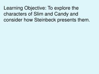 Think about what you know about Slim and Candy