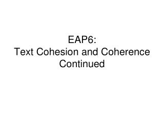 EAP6: Text Cohesion and Coherence Continued