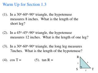Warm Up for Section 1.3 (1).  In a 30 o -60 o -90 o  triangle, the hypotenuse