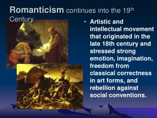 Romanticism  continues into the 19 th  Century