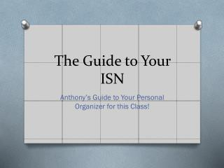 The Guide to Your ISN