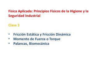 F�sica Aplicada: Principios F�sicos de la Higiene y la Seguridad Industrial