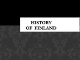 P eriods of  FinNISH  HISTORY