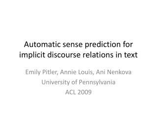 Automatic sense prediction for implicit discourse relations in text