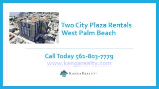Two City Plaza Rentals - West Palm Beach, FL