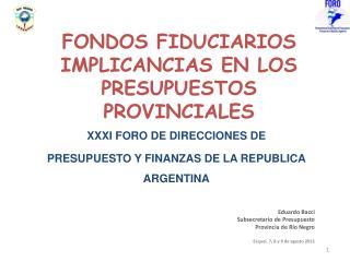 FONDOS FIDUCIARIOS IMPLICANCIAS EN LOS PRESUPUESTOS PROVINCIALES