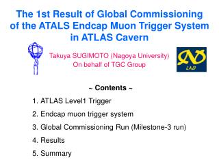 The 1st Result of Global Commissioning of the ATALS Endcap Muon Trigger System in ATLAS Cavern