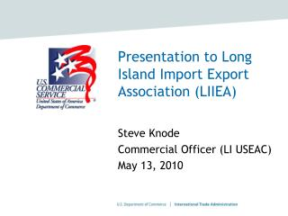 Presentation to Long Island Import Export Association (LIIEA)