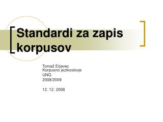 Standardi za zapis korpusov