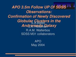 S.A.Bates J.A. Holtzman R.A.M. Walterbos SDSS M31 collaborators APO May 2004