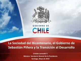 La Sociedad del Bicentenario, el Gobierno de Sebastián Piñera y la Transición al Desarrollo